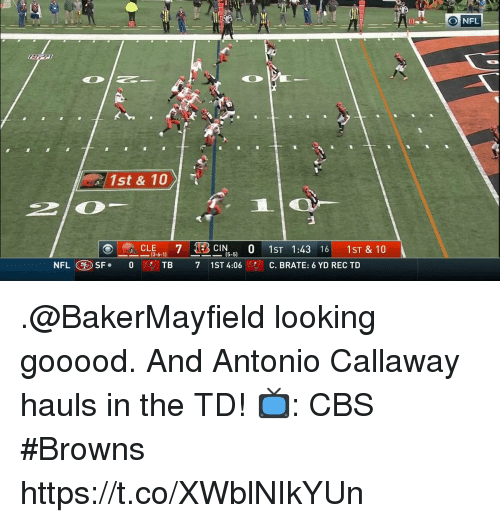 Memes, Nfl, and Cbs: IT  O NFL  1st & 10)  O CLE 7 EB CIN 0 1ST 1:43 16 1ST & 10  13-6-1  NFLSF.0TB 7 1ST 4:06C. BRATE: 6 YD REC TD .@BakerMayfield looking gooood. And Antonio Callaway hauls in the TD!  📺: CBS #Browns https://t.co/XWblNIkYUn