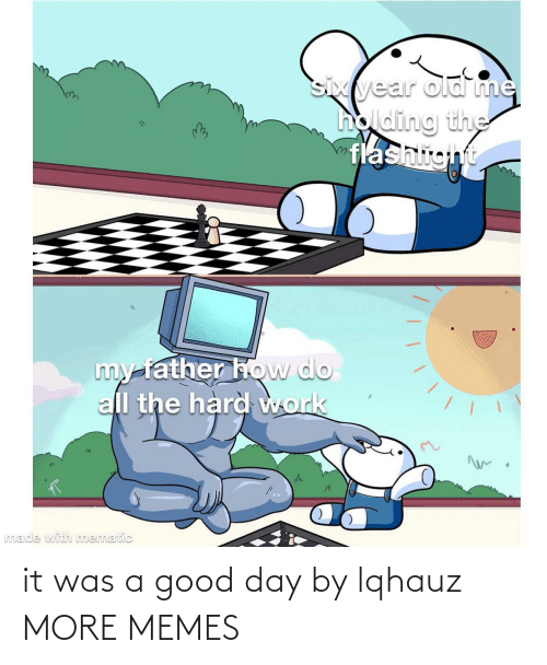 good day: it was a good day by lqhauz MORE MEMES