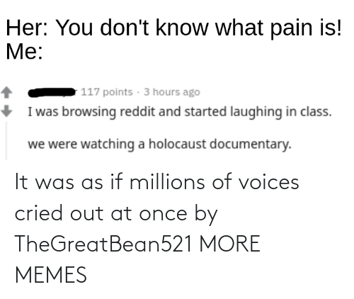 Millions: It was as if millions of voices cried out at once by TheGreatBean521 MORE MEMES