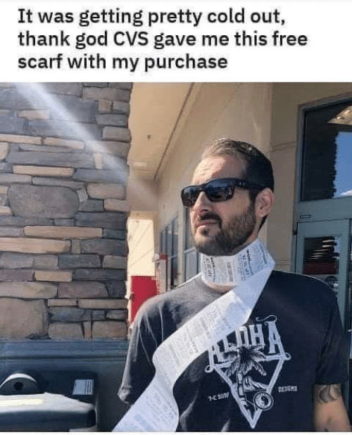 CVS: It was getting pretty cold out,  thank god CVS gave me this free  scarf with my purchase  DENGNS