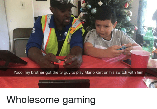 Mario Kart, Mario, and Wholesome: ite  Yooo, my brother got the tv guy to play Mario kart on his switch with him Wholesome gaming