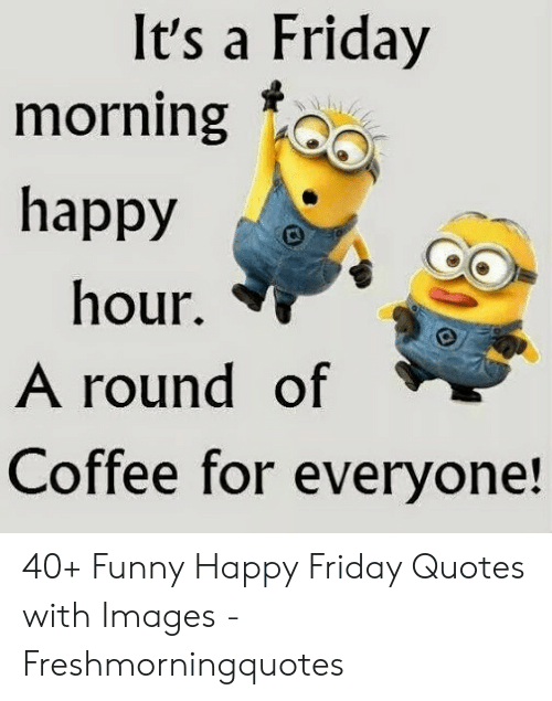🐣 25+ Best Memes About Funny Happy Friday Quotes | Funny ...