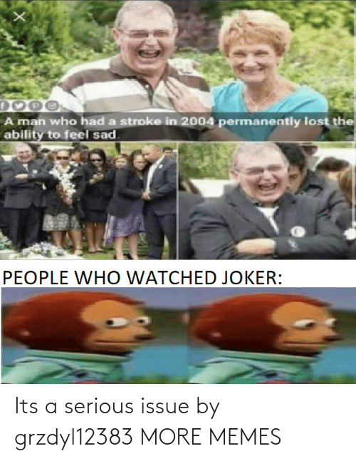 serious: Its a serious issue by grzdyl12383 MORE MEMES