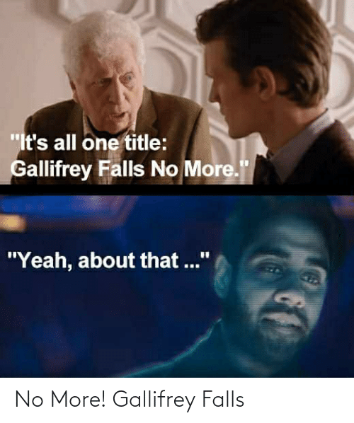 🐣 25+ Best Memes About Gallifrey Falls No More | Gallifrey Falls ...