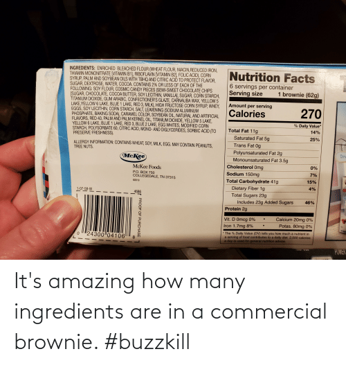 Brownie: It's amazing how many ingredients are in a commercial brownie. #buzzkill