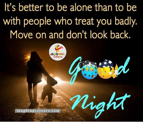Chinges: It's better to be alone than to be  with people who treat you badly  Move on and don't look back  LA CHING  colo urs com  laughing