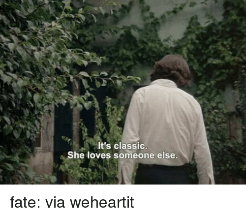 Tumblr, Blog, and Fate: It's classic  She loves someone else fate:    via weheartit