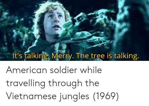 American, Tree, and Vietnamese: It's falking, Merry. The tree is talking American soldier while travelling through the Vietnamese jungles (1969)