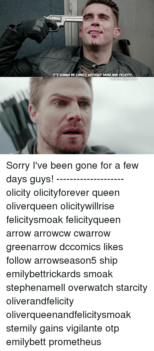 Vigilante: IT'S GONNA BE LONELY WITHOUT MOM AND FELICITY Sorry I've been gone for a few days guys! -------------------- olicity olicityforever queen oliverqueen olicitywillrise felicitysmoak felicityqueen arrow arrowcw cwarrow greenarrow dccomics likes follow arrowseason5 ship emilybettrickards smoak stephenamell overwatch starcity oliverandfelicity oliverqueenandfelicitysmoak stemily gains vigilante otp emilybett prometheus