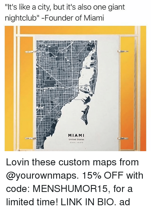 """customization: """"It's like a city, but it's also one giant  nightclub"""" -Founder of Miami  MIAMI  United States Lovin these custom maps from @yourownmaps. 15% OFF with code: MENSHUMOR15, for a limited time! LINK IN BIO. ad"""