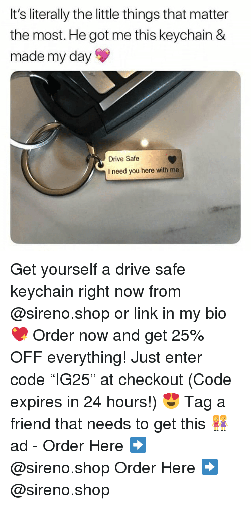 """Drive Safe: It's literally the little things that matter  the most. He got me this keychain &  made my day  Drive Safe  I need you here with me Get yourself a drive safe keychain right now from @sireno.shop or link in my bio 💖 Order now and get 25% OFF everything! Just enter code """"IG25"""" at checkout (Code expires in 24 hours!) 😍 Tag a friend that needs to get this 👭 ad - Order Here ➡️ @sireno.shop Order Here ➡️ @sireno.shop"""