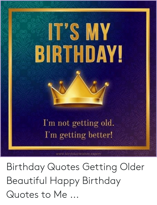 Awesome Its My Birthday 06 Im Not Getting Old Im Getting Better Personalised Birthday Cards Veneteletsinfo