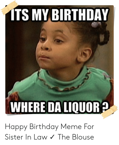25 Best Memes About Birthday Meme For Sister In Law Birthday Meme For Sister In Law Memes