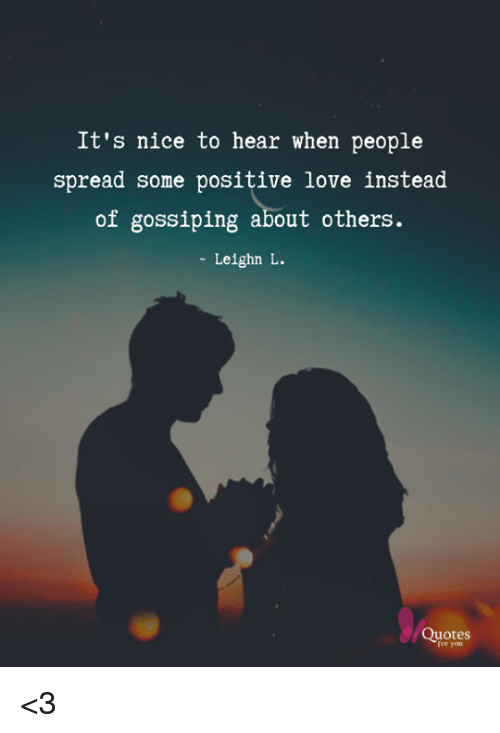 It\'s Nice to Hear When People Spread Some Positive Love ...
