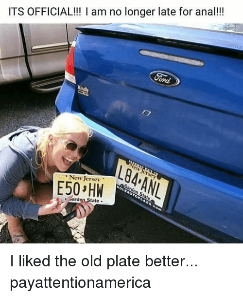 anas: ITS OFFICIAL!! am no longer late for ana!!!  L84 ANL  erscy  New Jersey  tate. I liked the old plate better... payattentionamerica