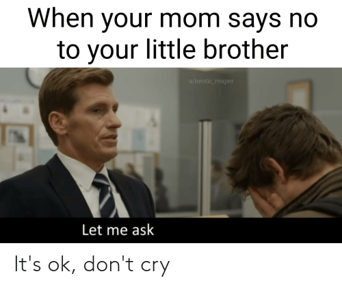 Its Ok: It's ok, don't cry