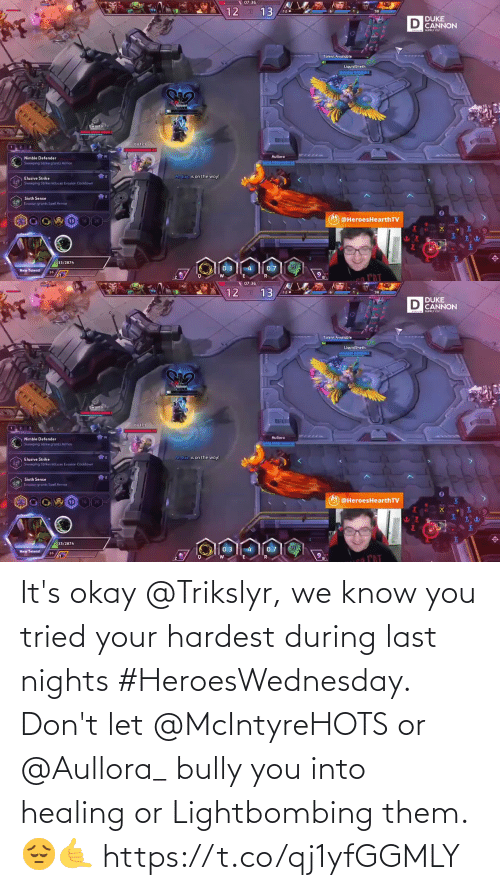 Healing: It's okay @Trikslyr, we know you tried your hardest during last nights #HeroesWednesday.  Don't let @McIntyreHOTS or @Aullora_ bully you into healing or Lightbombing them. 😔🤙 https://t.co/qj1yfGGMLY