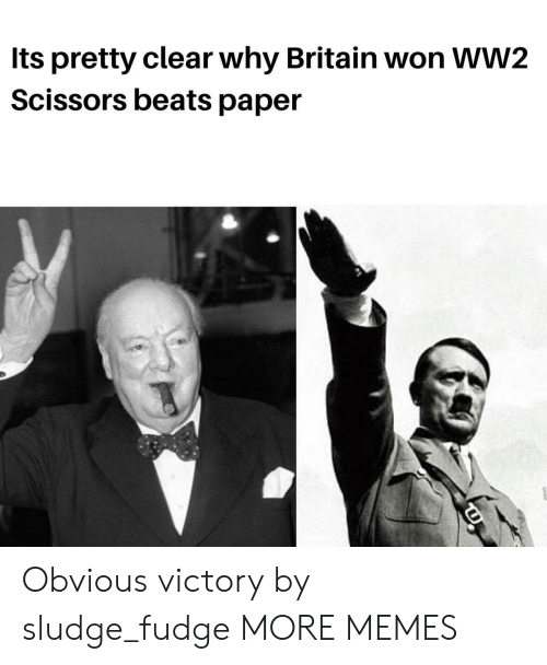 ww2: Its pretty clear why Britain won WW2  Scissors beats paper Obvious victory by sludge_fudge MORE MEMES