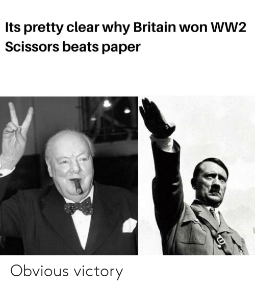 ww2: Its pretty clear why Britain won WW2  Scissors beats paper Obvious victory
