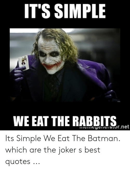 it s simple we eat the rabbis its simple we eat the batman which