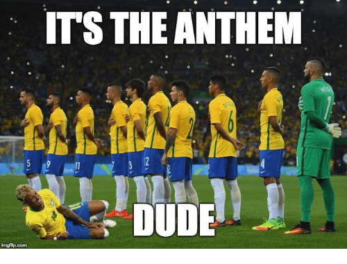 Dude, Memes, and 🤖: ITS THE ANTHEM  DUDE  imgfip.com