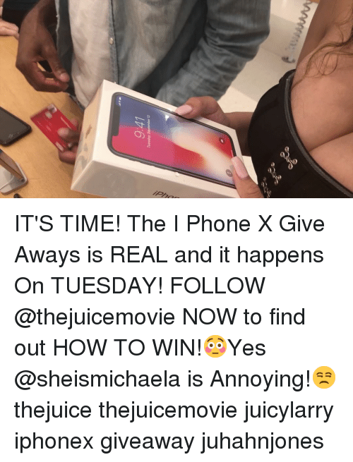 i phone: IT'S TIME! The I Phone X Give Aways is REAL and it happens On TUESDAY! FOLLOW @thejuicemovie NOW to find out HOW TO WIN!😳Yes @sheismichaela is Annoying!😒 thejuice thejuicemovie juicylarry iphonex giveaway juhahnjones
