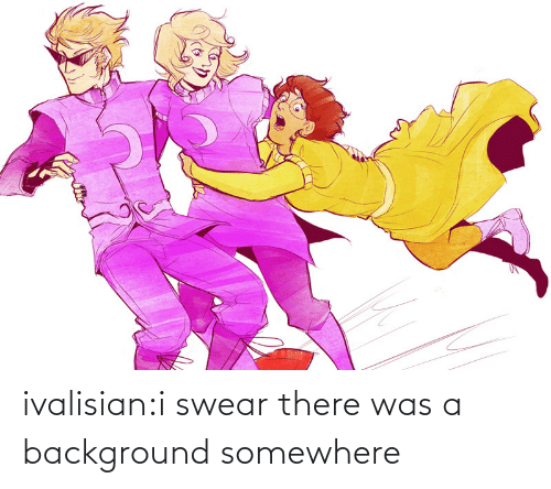 background: ivalisian:i swear there was a background somewhere