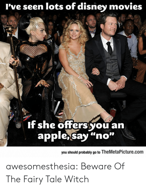 """Apple, Disney, and Movies: I've seen lots of disney movies  If she offerssyou an  apple,Say """"no""""  you should probably go to TheMetaPicture.com awesomesthesia:  Beware Of The Fairy Tale Witch"""