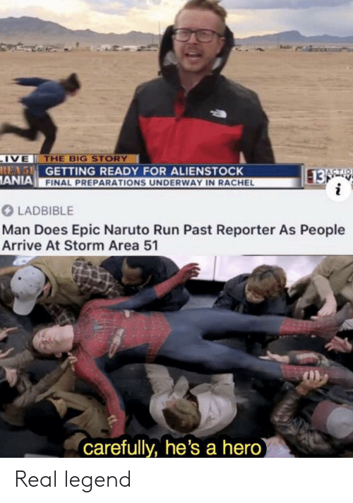 Getting Ready: IVE THE BIG STORY  REAS GETTING READY FOR ALIENSTOCK  ANIA FINAL PREPARATIONS UNDERWAY IN RACHEL  13 9  i  ACTIO  LADBIBLE  Man Does Epic Naruto Run Past Reporter As People  Arrive At Storm Area 51  carefully, he's a hero) Real legend