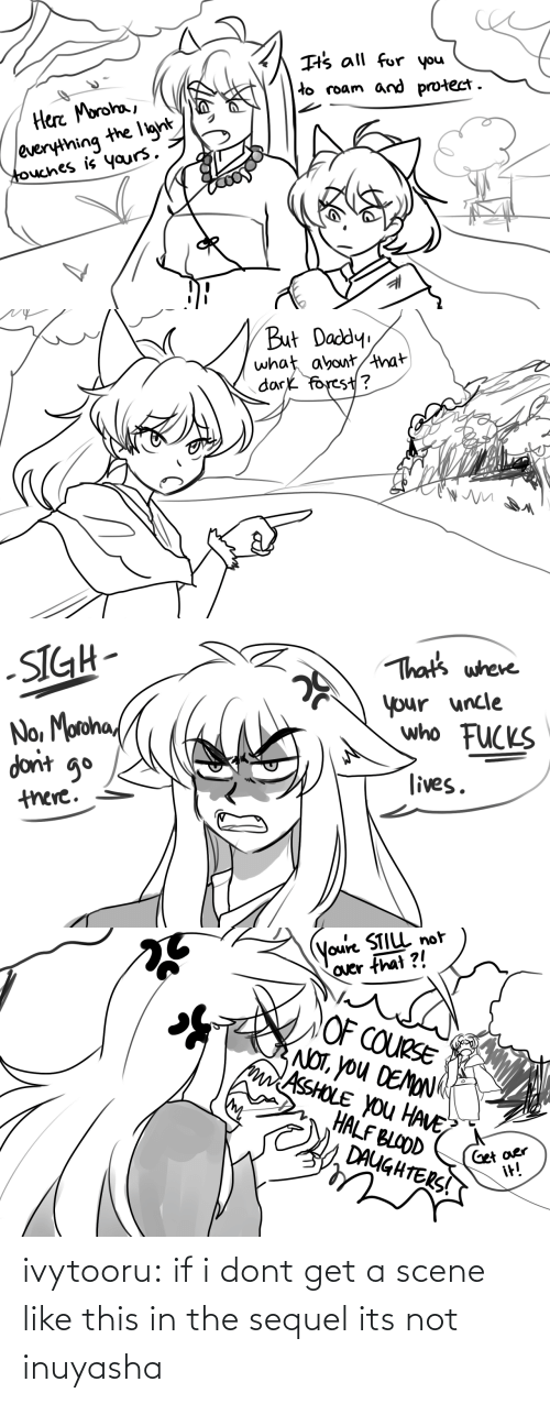 I Dont: ivytooru:  if i dont get a scene like this in the sequel its not inuyasha