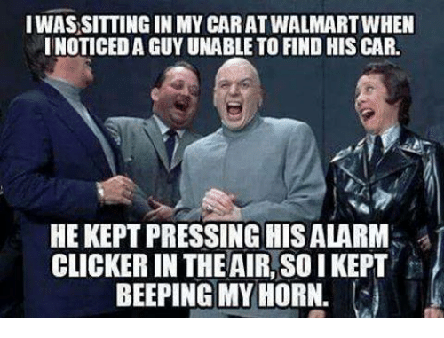 clickers: IWASSITTINGIN MY CAR ATWALMARTWHEN  INOTICEDAGUYUNABLE TO FIND HIS CAR.  HE KEPT PRESSING HIS ALARM  CLICKER IN THE AIR,So I KEPT  BEEPING MY HORN.