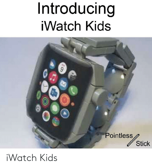 Funny, Iwatch, and Kids: iWatch Kids