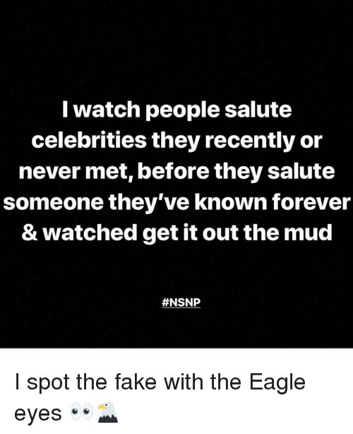 Iwatch: Iwatch people salute  celebrities they recently or  never met, before they salute  someone they've known forever  & watched get it out the mud  I spot the fake with the Eagle eyes 👀🦅