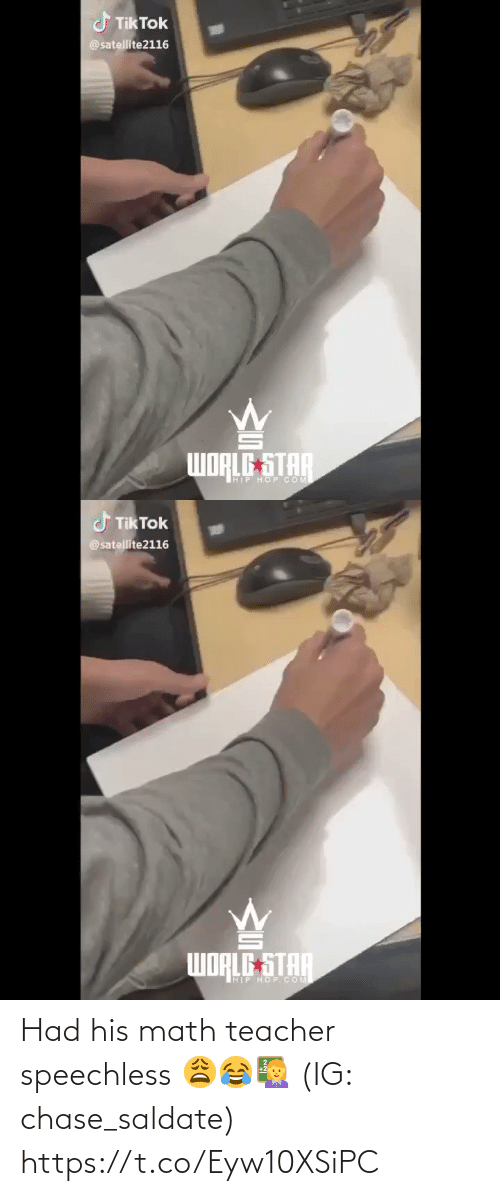 Tik: J Tik Tok  @satellite2116  WORLE STAR  HIP HOP.COM   J Tik Tok  @satellite2116  WORLE STA  THIP HOP.COM Had his math teacher speechless 😩😂👩‍🏫 (IG: chase_saldate) https://t.co/Eyw10XSiPC