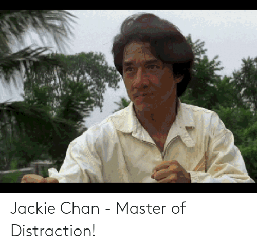 Jackie Chan: Jackie Chan - Master of Distraction!