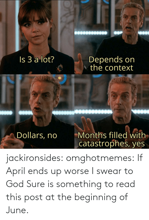 God: jackironsides:  omghotmemes: If April ends up worse I swear to God   Sure is something to read this post at the beginning of June.