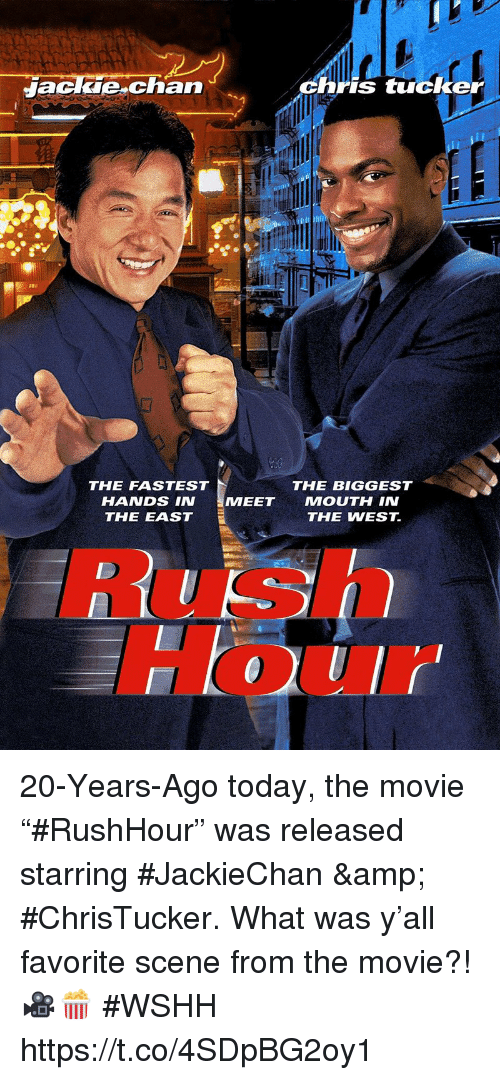 "Rush Hour, Wshh, and Movie: Jackle chan  hris tucker  THE FASTEST  HANDS IN  THE EAST  THE BIGGEST  MEE  T MOUTH IN  THE WEST.  Rush  Hour 20-Years-Ago today, the movie ""#RushHour"" was released starring #JackieChan & #ChrisTucker.  What was y'all favorite scene from the movie?! 🎥🍿 #WSHH https://t.co/4SDpBG2oy1"