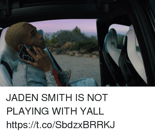 Funny, Jaden Smith, and Jaden: JADEN SMITH IS NOT PLAYING WITH YALL https://t.co/SbdzxBRRKJ