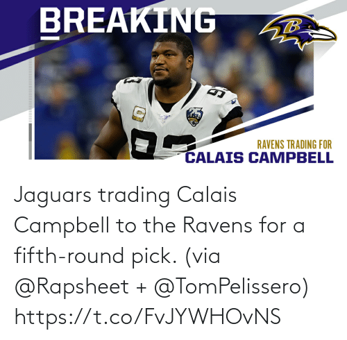 Round: Jaguars trading Calais Campbell to the Ravens for a fifth-round pick. (via @Rapsheet + @TomPelissero) https://t.co/FvJYWHOvNS