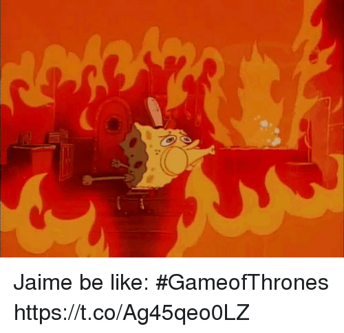 Be Like, Espanol, and International: Jaime be like:  #GameofThrones https://t.co/Ag45qeo0LZ