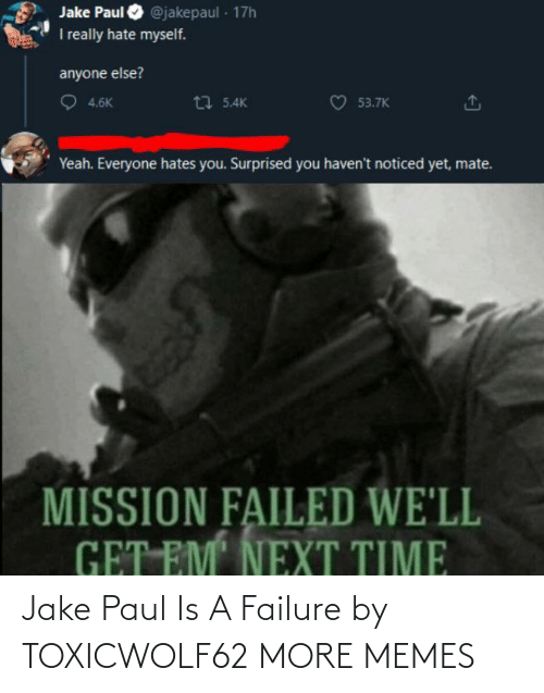 paul: Jake Paul Is A Failure by TOXICWOLF62 MORE MEMES