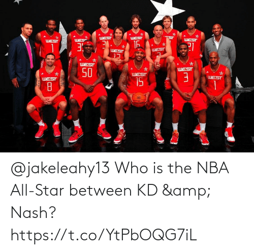 nba all star: @jakeleahy13 Who is the NBA All-Star between KD & Nash? https://t.co/YtPbOQG7iL