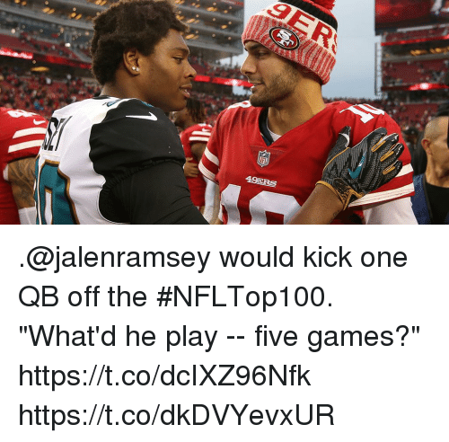 "Memes, Games, and 🤖: .@jalenramsey would kick one QB off the #NFLTop100.   ""What'd he play -- five games?"" https://t.co/dcIXZ96Nfk https://t.co/dkDVYevxUR"