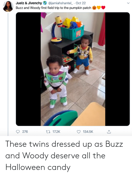 Pumpkin: @jamiahshantel Oct 22  Juelz & Jivenchy  Buzz and Woody first field trip to the pumpkin patch  276  t17.2K  134.5K These twins dressed up as Buzz and Woody deserve all the Halloween candy