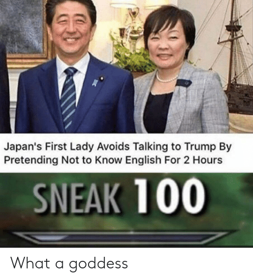 Trump, English, and First: Japan's First Lady Avoids Talking to Trump By  Pretending Not to Know English For 2 Hours  SNEAK 100 What a goddess