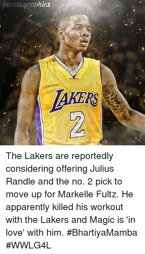 jareds: jareds graphics The Lakers are reportedly considering offering Julius Randle and the no. 2 pick to move up for Markelle Fultz.  He apparently killed his workout with the Lakers and Magic is 'in love' with him.  #BhartiyaMamba #WWLG4L
