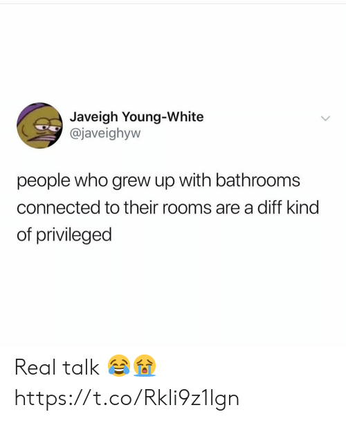 Connected, White, and Who: Javeigh Young-White  @javeighyw  people who grew up with bathrooms  connected to their rooms area diff kind  of privileged Real talk 😂😭 https://t.co/Rkli9z1lgn