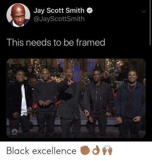 scott: Jay Scott Smith  @JayScottSmith  This needs to be framed  NBC Black excellence ✊🏾👌🏾🙌🏾