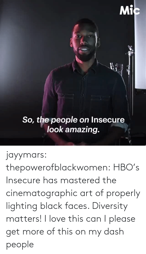 Love: jayymars:  thepowerofblackwomen:  HBO's Insecure has mastered the cinematographic art of properly lighting black faces. Diversity matters!  I love this can I please get more of this on my dash people