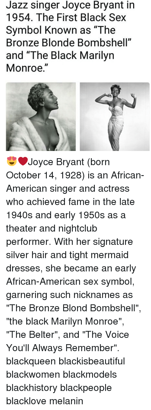 """blackhistory: Jazz singer Joyce Bryant in  1954. The First Black Sex  Symbol Known as """"The  Bronze Blonde Bombshell""""  and """"The Black Marilyn  Monroe."""" 😍❤Joyce Bryant (born October 14, 1928) is an African-American singer and actress who achieved fame in the late 1940s and early 1950s as a theater and nightclub performer. With her signature silver hair and tight mermaid dresses, she became an early African-American sex symbol, garnering such nicknames as """"The Bronze Blond Bombshell"""", """"the black Marilyn Monroe"""", """"The Belter"""", and """"The Voice You'll Always Remember"""". blackqueen blackisbeautiful blackwomen blackmodels blackhistory blackpeople blacklove melanin"""